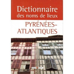 Dictionnaire des noms de lieux des Pyrénées-Atlantiques (64)
