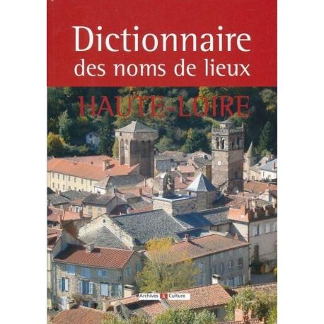 Dictionnaire des noms de lieux de la Haute-Loire (43)