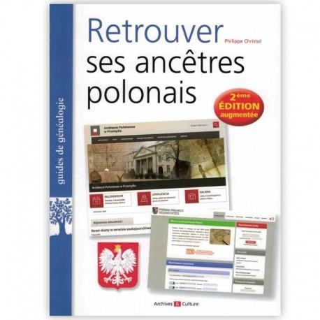 Retrouver ses ancêtres polonais 2° édition augmentée
