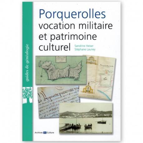 Porquerolles vocation militaire et patrimoine culturel