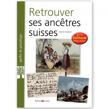 Retrouver ses ancêtres suisses 2° Edition