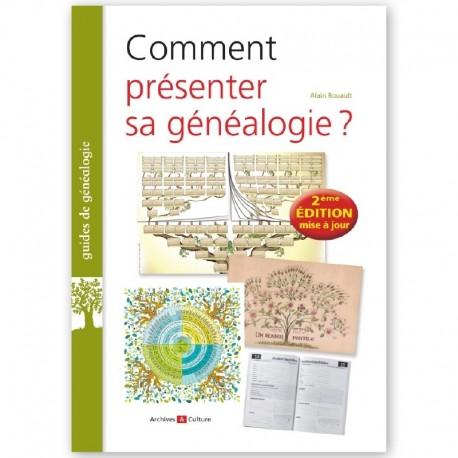Comment présenter sa généalogie ? - 2° édition