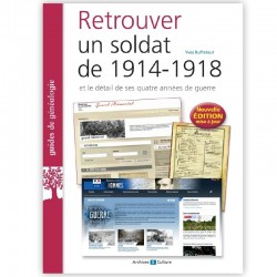 Retrouver un soldat de 1914-1918 2°Edition