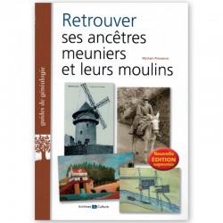 Retrouver ses ancêtres meuniers et leurs moulins