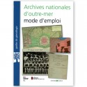 Archives nationales d'outre-mer mode d'emploi