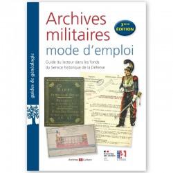 Archives militaires mode d'emploi 3° Edition