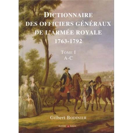 Dictionnaire des Officiers généraux de l'armée Royale, 1763-1792, Tome 1