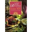 100 recettes du temps de Louis XIV